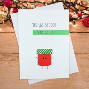 Tis The Season To Be Jelly Funny Pun Christmas Holiday Card - JustArtisan - Hello Mosswood -