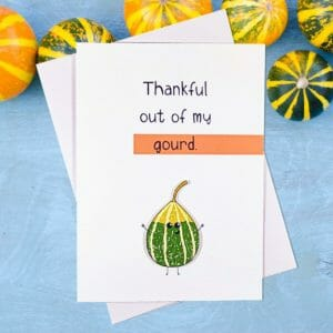 Thankful Out Of My Gourd Thanksgiving Card - JustArtisan - Hello Mosswood -