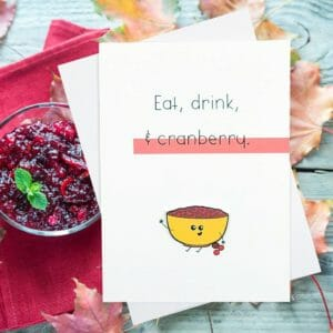 Eat Drink and Cranberry Thanksgiving Card - JustArtisan - Hello Mosswood - Handmade